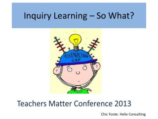 Inquiry Learning – So What?