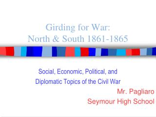 Girding for War:  North & South 1861-1865