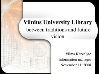 Vilnius University Library  between traditions and future vision
