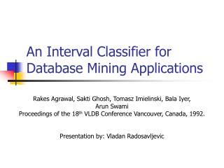 An Interval Classifier for Database Mining Applications