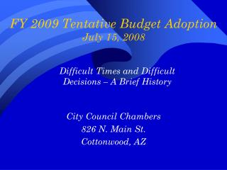 FY 2009 Tentative Budget Adoption July 15, 2008
