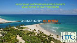 Enjoy Miami Downtown and Hotels In North Miami Beach