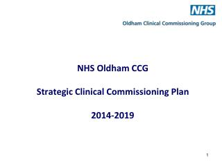 NHS Oldham CCG  Strategic Clinical Commissioning Plan 2014-2019