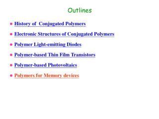 History of  Conjugated Polymers Electronic Structures of Conjugated Polymers