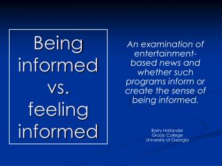 Being informed vs. feeling informed