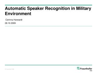 Automatic Speaker Recognition in Military Environment