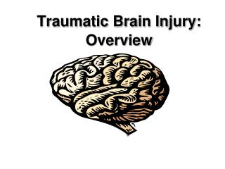 Traumatic Brain Injury: Overview
