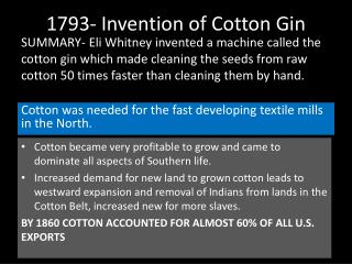 1793- Invention of Cotton Gin