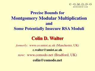 Colin D. Walter formerly :  co.umist.ac.uk (Manchester, UK) c.walter@umist.ac.uk