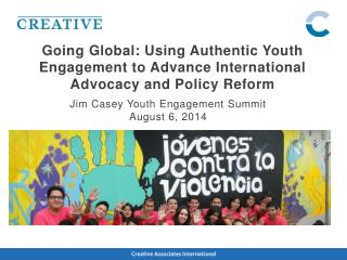 Going Global: Using Authentic Youth Engagement to Advance International Advocacy and Policy Reform