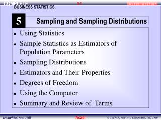 Using Statistics Sample Statistics as Estimators of Population Parameters Sampling Distributions