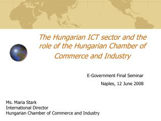 The Hungarian ICT sector and the  r ole of the Hungarian Chamber of Commerce and Industry