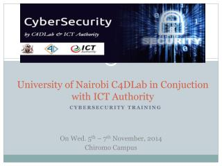 University of Nairobi C4DLab in  Conjuction  with ICT Authority