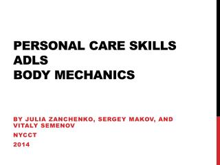 Personal care skills ADLs body mechanics
