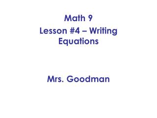 Math 9 Lesson #4 – Writing Equations Mrs. Goodman