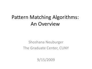 Pattern Matching Algorithms:  An Overview