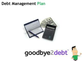 Debt Management plans Info Slide Share by Goodbye2debt.co.uk