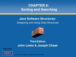 CHAPTER 8:  Sorting and Searching