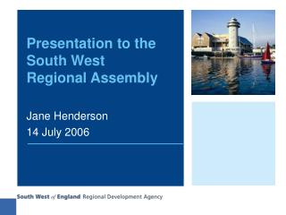 Presentation to the South West Regional Assembly