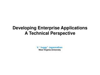 Developing Enterprise Applications A Technical Perspective