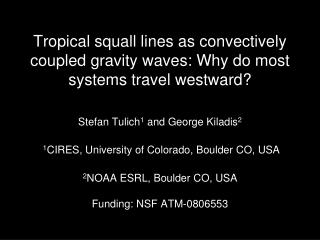 Tropical squall lines as convectively coupled gravity waves: Why do most systems travel westward?