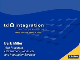 Barb Miller Vice President Government, Technical  and Integration Services