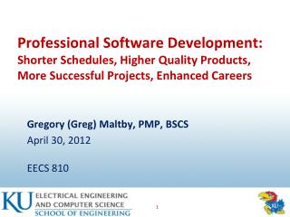 Gregory (Greg) Maltby, PMP, BSCS April 30, 2012 EECS 810