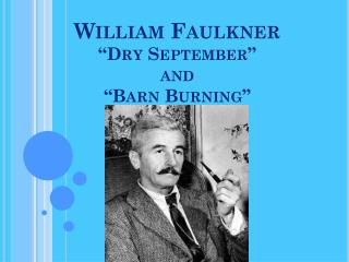 "William Faulkner ""Dry September""  and  ""Barn Burning"""