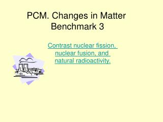 PCM. Changes in Matter  Benchmark 3