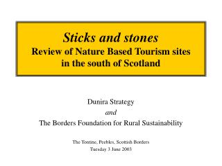 Sticks and stones Review of Nature Based Tourism sites in the south of Scotland