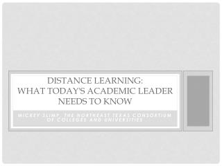 Distance Learning:  What  Today's Academic Leader Needs to Know