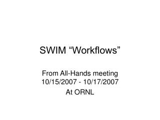 "SWIM ""Workflows"""