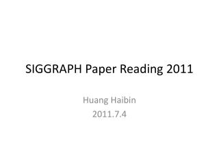 SIGGRAPH Paper Reading 2011