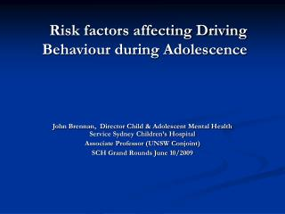 Risk factors affecting Driving Behaviour during Adolescence