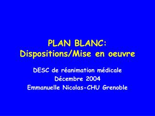 PLAN BLANC: Dispositions