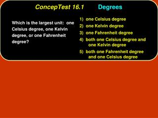ConcepTest 16.1	 Degrees