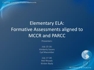 Elementary ELA: Formative  Assessments aligned to MCCR and  PARCC