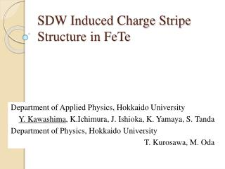 SDW Induced Charge Stripe Structure in  FeTe