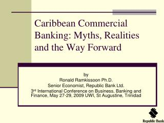 Caribbean Commercial Banking: Myths, Realities and the Way Forward