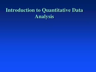 Introduction to Quantitative Data Analysis