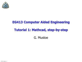 EG413 Computer Aided Engineering Tutorial 1: Mathcad, step-by-step
