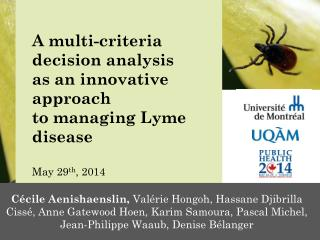 Lyme disease Emergence in Québec 2004: 2 cases 2013:  near  140 cases