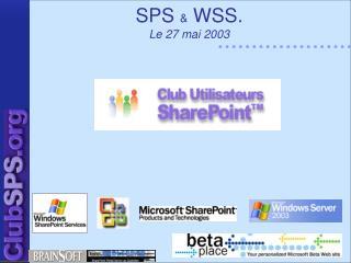 SPS  &  WSS.  Le 27 mai 2003