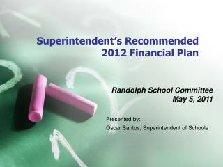 Superintendent's Recommended 2012 Financial Plan