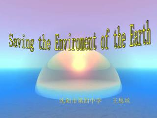 Saving the Enviroment of the Earth
