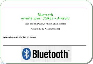 Bluetooth  orienté java : JSR82 + Android