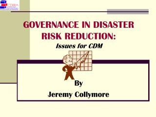 GOVERNANCE IN DISASTER RISK REDUCTION: Issues for CDM