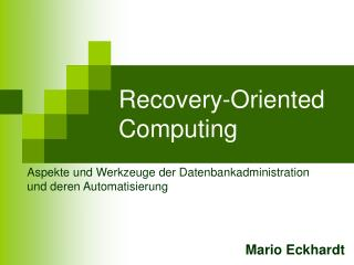 Recovery-Oriented Computing