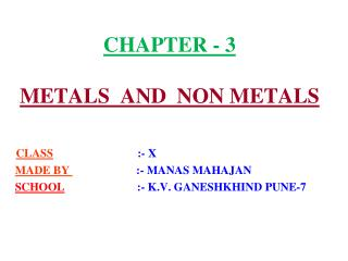 CHAPTER - 3 METALS  AND  NON METALS