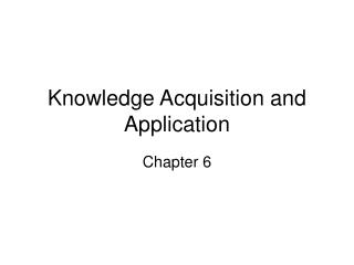 Knowledge Acquisition and Application